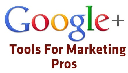 google+ tools for marketing pros