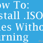 How To Install .ISO Files Without Burning