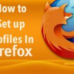 How to Setup Firefox Profiles In Windows and Mac